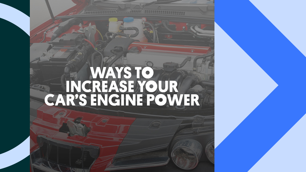 Ways To Increase Your Car's Engine Power