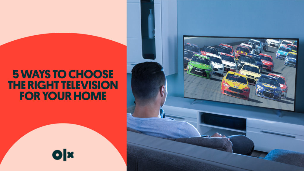 5 Ways To Choose The Right Television For Your Home