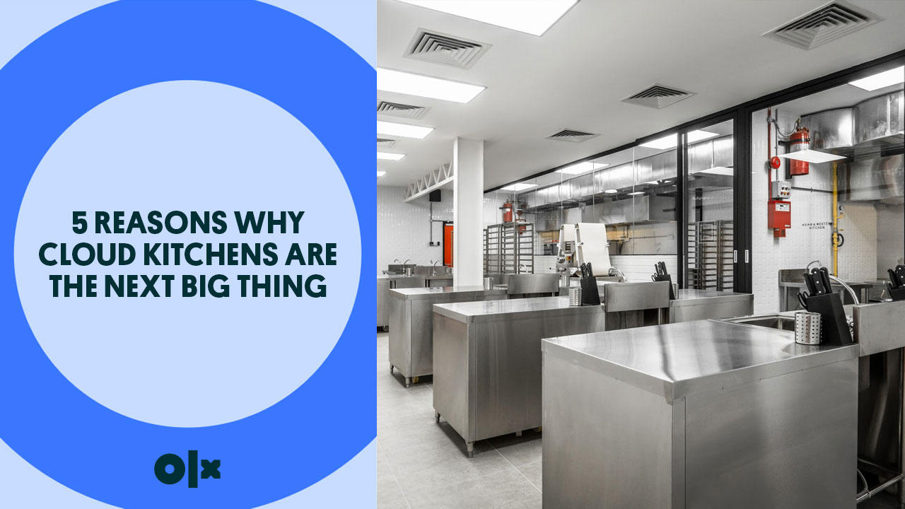 5 Reasons Why Cloud Kitchens Are The Next Big Thing