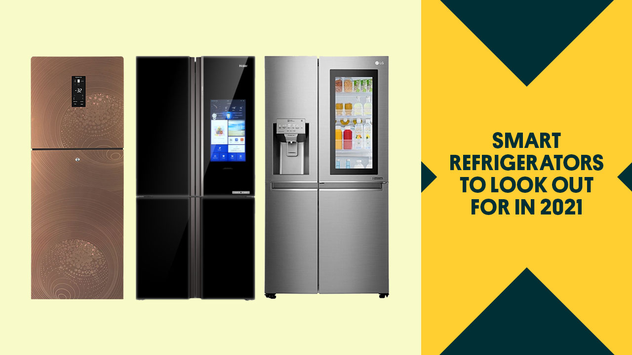 Smart Refrigerators to Look Out for in 2021