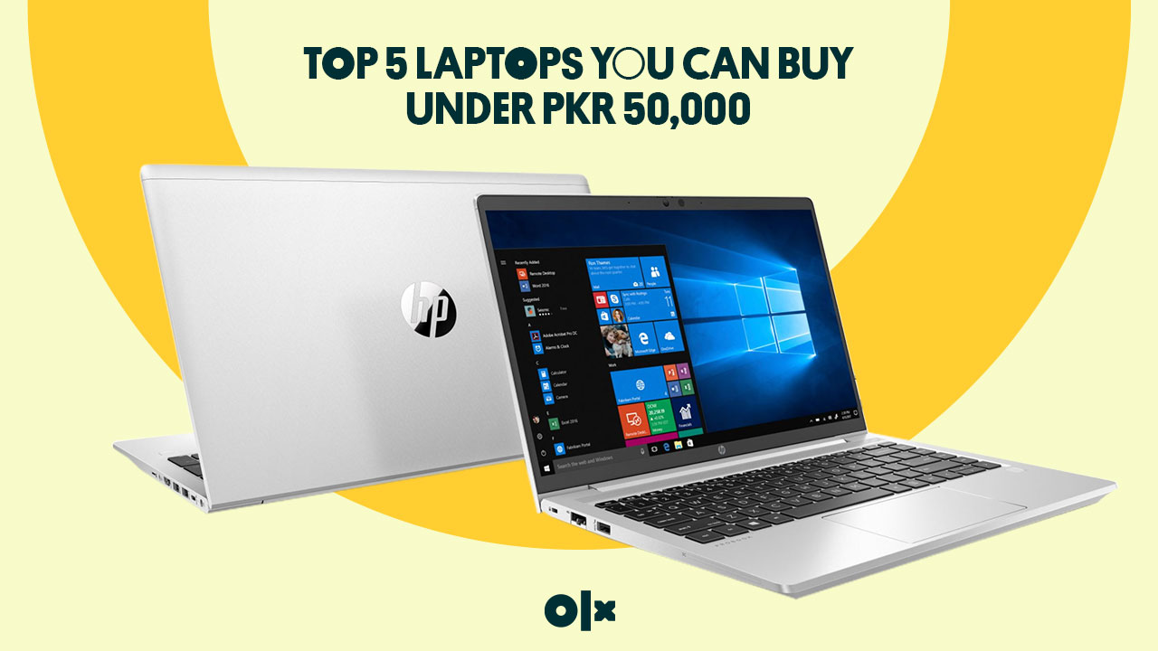 Top 5 Laptops You Can Buy Under PKR 50,000
