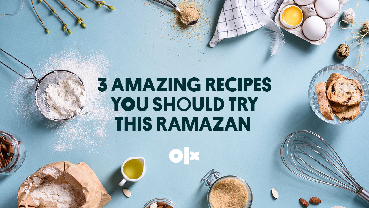 3 Amazing Recipes You Should Try this Ramazan