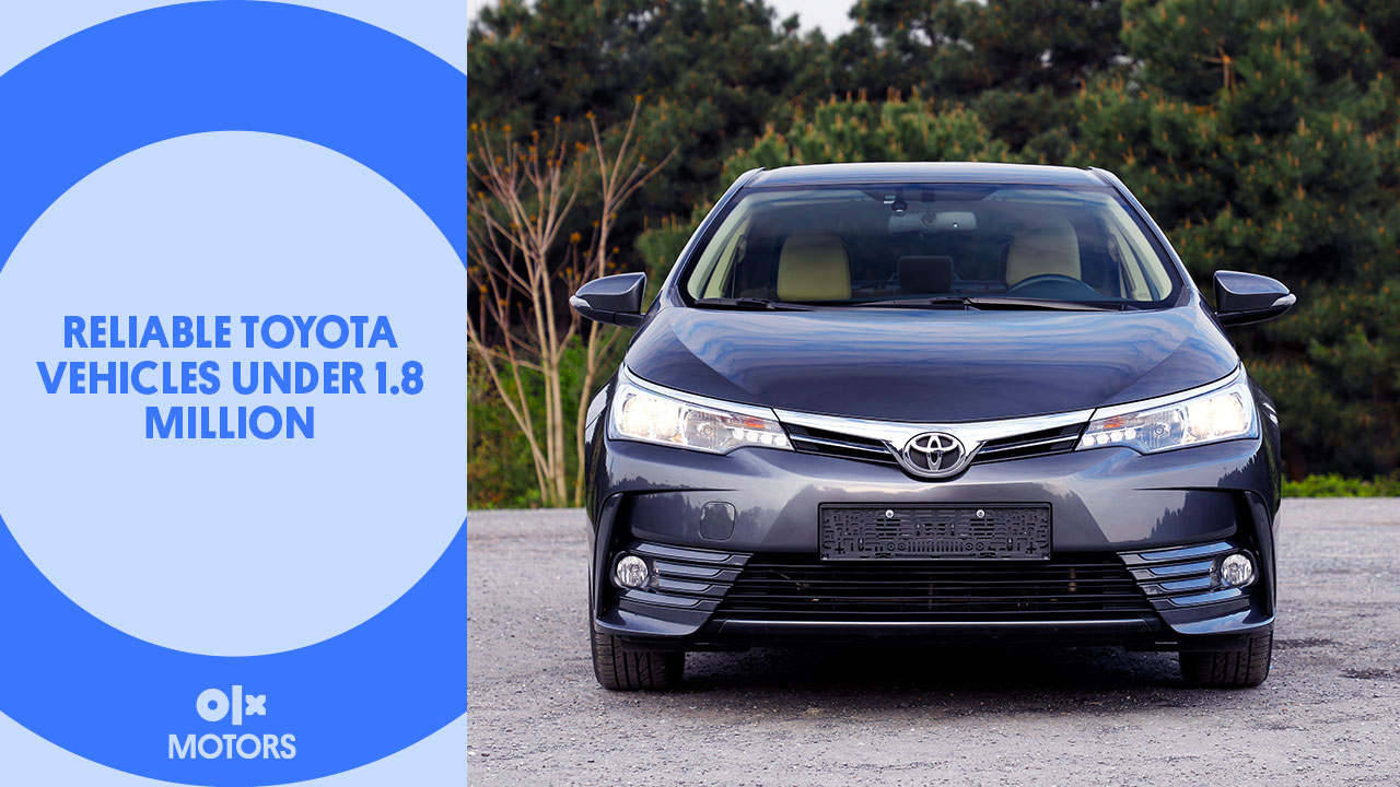 5 Reliable Toyota Cars You Can Buy Under PKR 1.8 Million