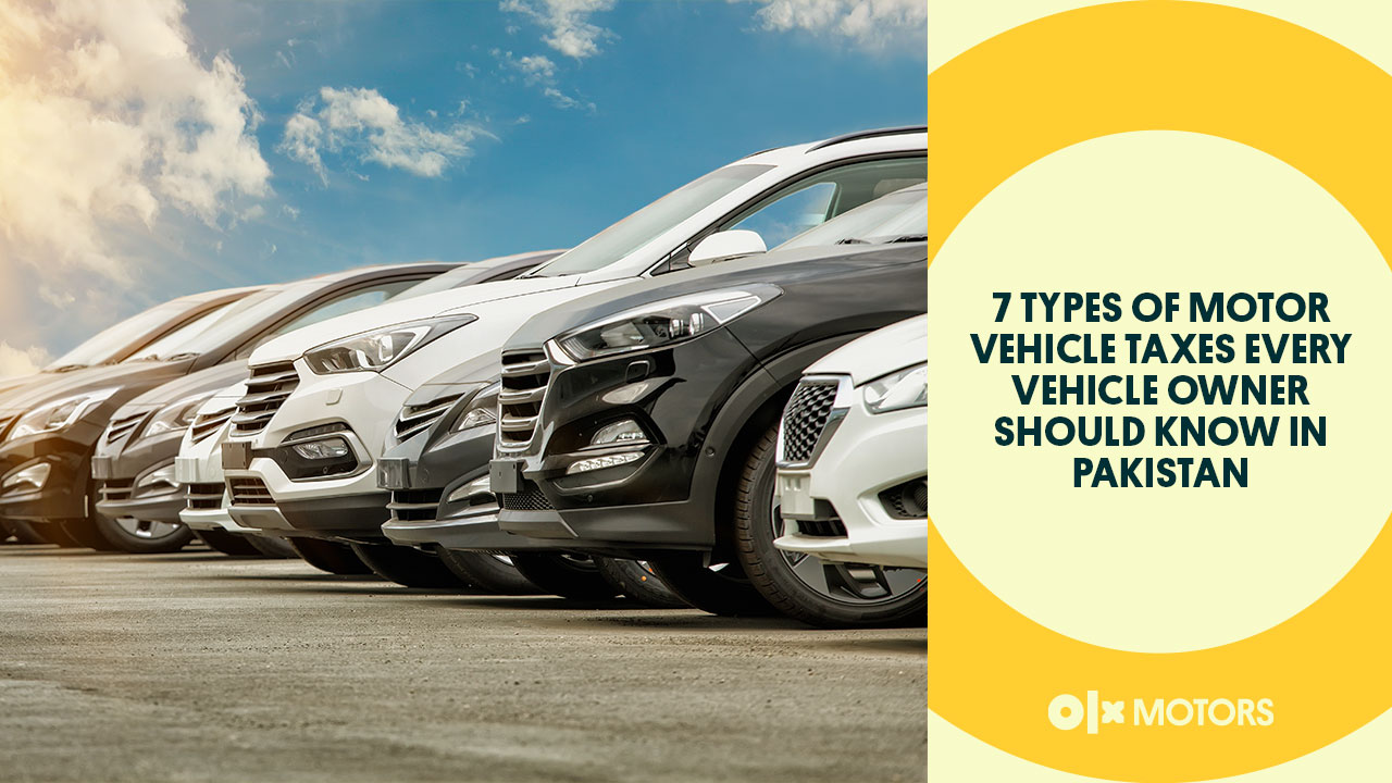 7 Types of Motor Vehicle Taxes Every Vehicle Owner Should Know in Pakistan
