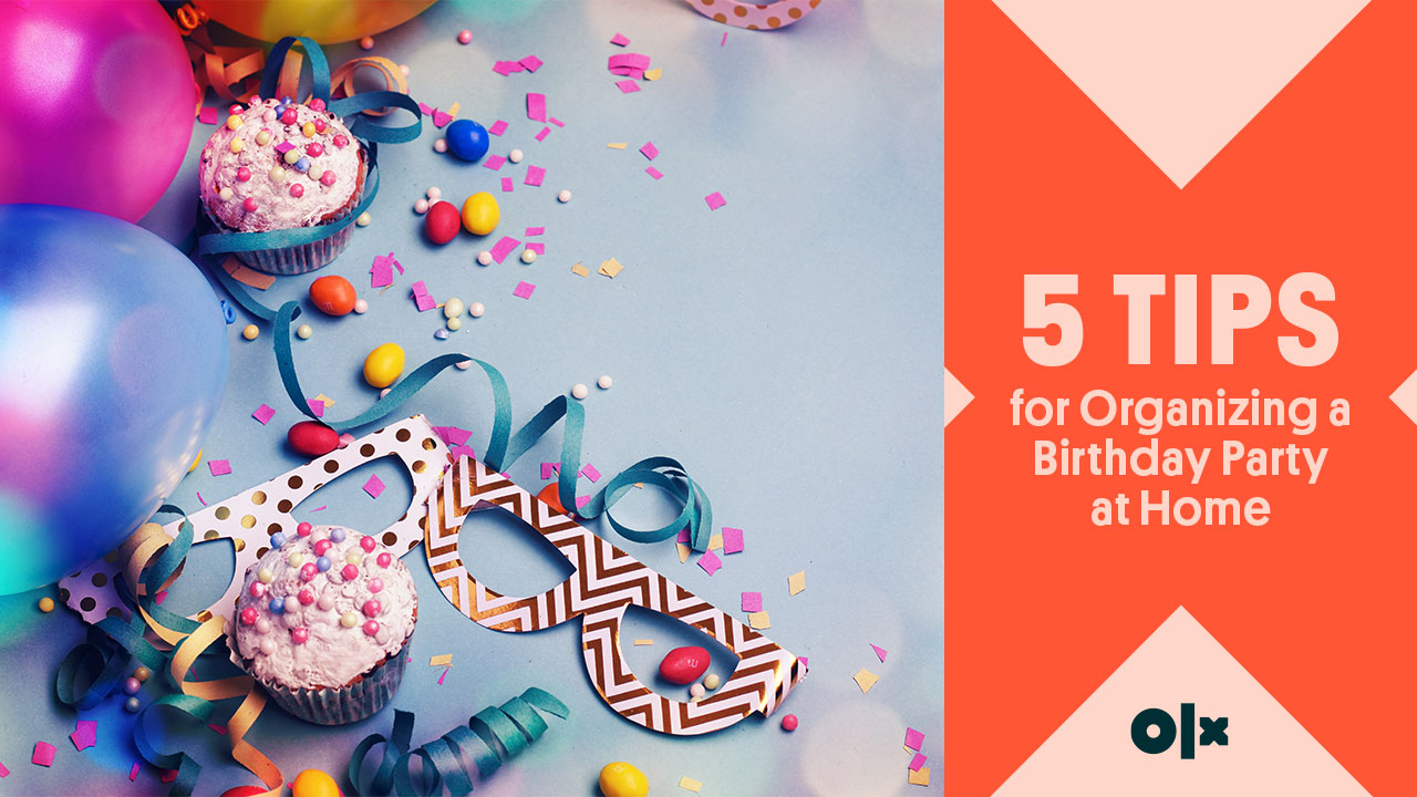 5 Tips For Organizing a Birthday Party at Home