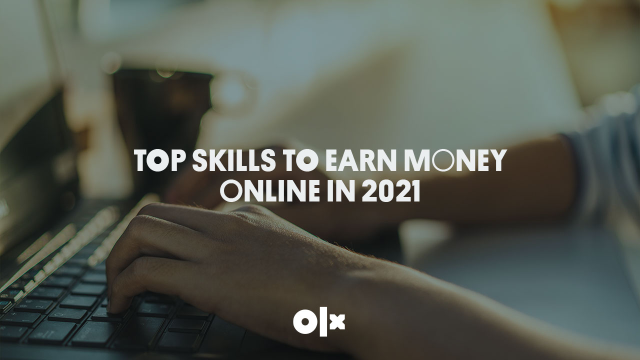 Top Skills To Earn Money Online In 2021