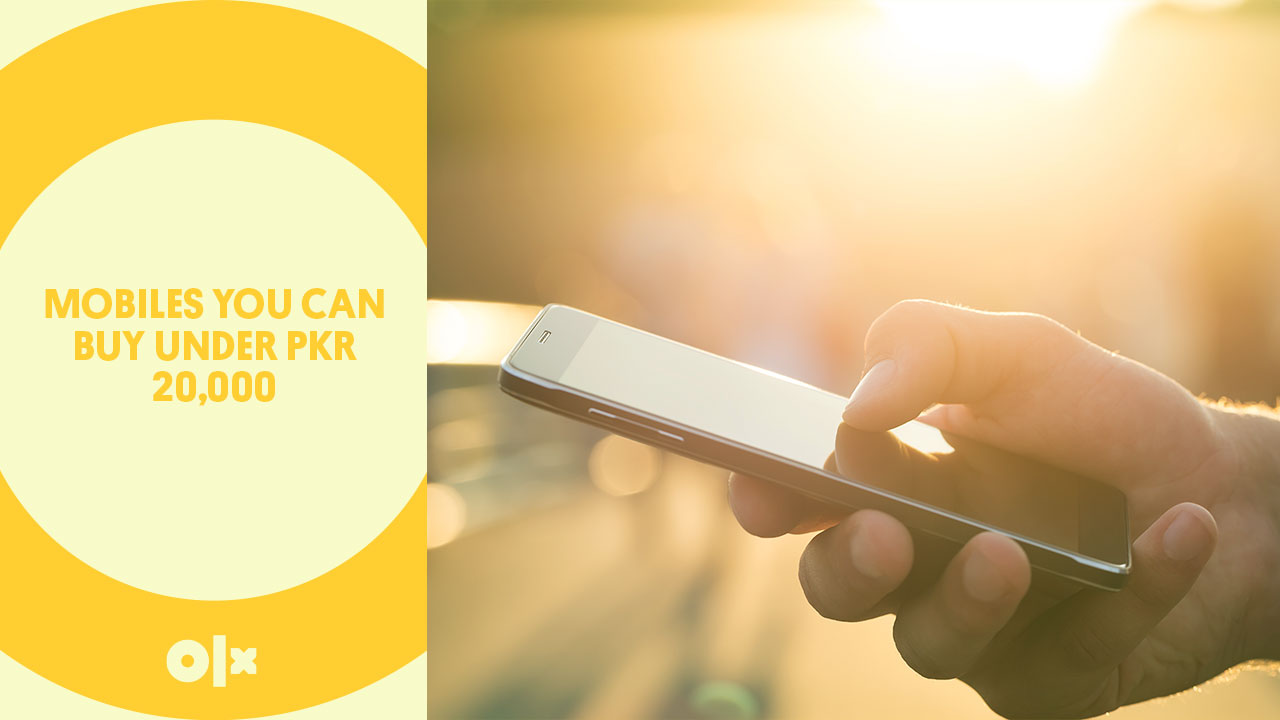 5 Mobiles You Can Buy Under PKR 20,000
