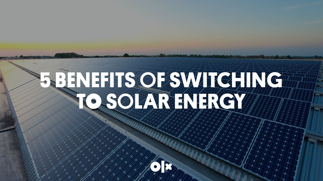 5 Benefits of Switching to Solar Energy