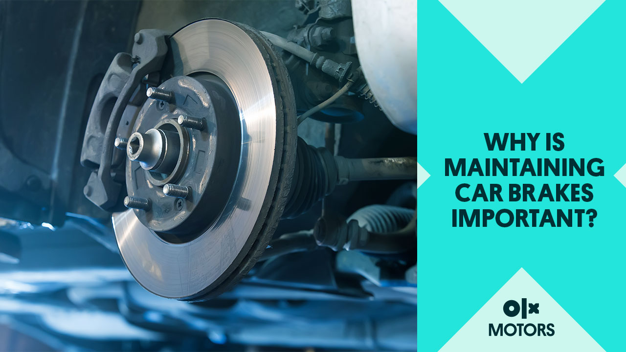 Why Is Maintaining Car Brakes Important?