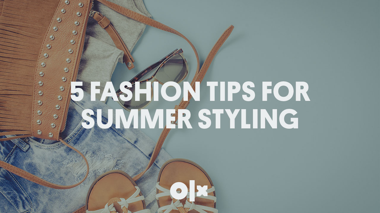 5 Fashion Tips For Summer Styling