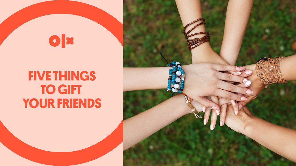 Five Things to Gift Your Friends