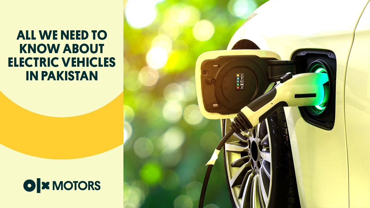 All We Need To Know About Electric Vehicles in Pakistan